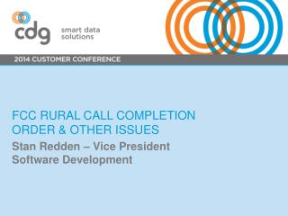FCC Rural Call Completion Order & Other Issues