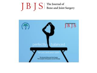 THE COMPLETE ORTHOPAEDIC JOURNALS PACKAGE JBJS is printed in two volumes: American and British.