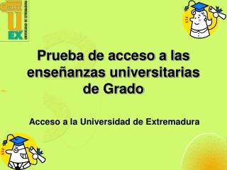 Prueba de acceso a las ense�anzas universitarias de Grado