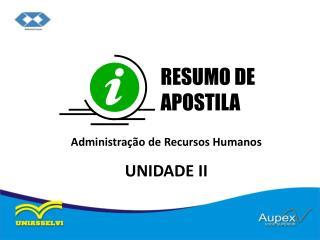 Administração de Recursos Humanos UNIDADE II