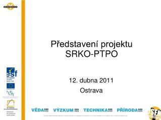 Představení projektu  SRKO-PTPO