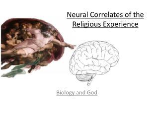 Neural Correlates of the Religious Experience