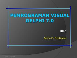 Pemrograman  Visual Delphi  7.0