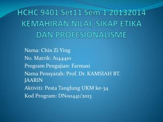 HCHC 9401 Set11  Sem  1 20132014 KEMAHIRAN NILAI, SIKAP ETIKA DAN PROFESIONALISME