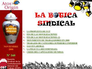 1.-    LA PROPUESTA DE UGT 2.-    FIN DE LAS MOVILIZACIONES 3.-    FIN DE LAS MOVILIZACIONES (2)