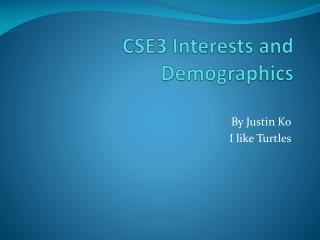 CSE3 Interests and Demographics
