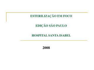 ESTERILIZAÇÃO EM FOCO EDIÇÃO SÃO PAULO HOSPITAL SANTA ISABEL