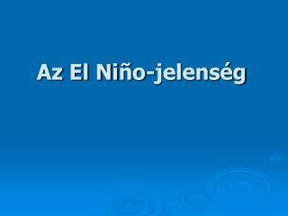 Az El Ni o-jelens g