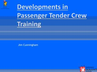 Developments in Passenger Tender Crew Training