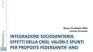 integrazione sociosanitaria: effetti della crisi, valori e spunti per proposte  federsanita'-Anci