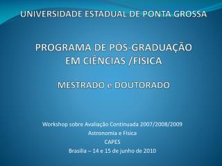 Workshop sobre Avalia��o Continuada 2007/2008/2009 Astronomia e F�sica CAPES