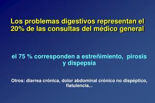 Los problemas digestivos representan el 20% de las consultas del médico general