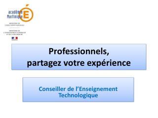 Professionnels,  partagez votre expérience