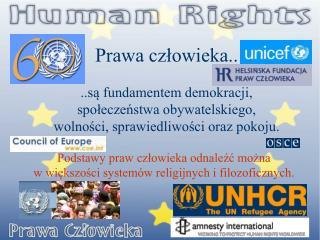 Prawa człowieka .. .. są fundamentem demokracji,  społeczeństwa obywatelskiego,
