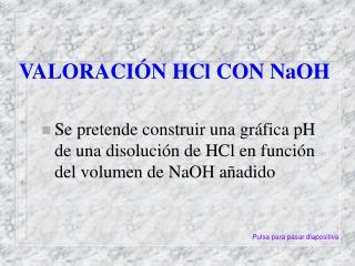 VALORACIÓN HCl CON NaOH