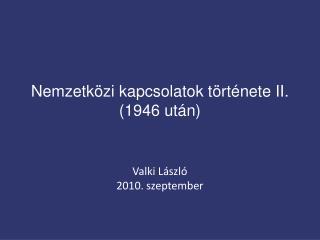 Nemzetközi kapcsolatok története II. (1946 után)
