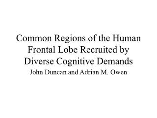 Common Regions of the Human Frontal Lobe Recruited by Diverse Cognitive Demands
