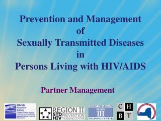 Prevention and Management  of  Sexually Transmitted Diseases in  Persons Living with HIV/AIDS
