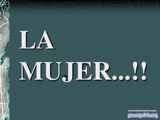 LA MUJER...!!