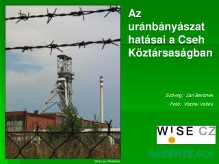 Az uránbányászat hatásai a Cseh Köztársaságban