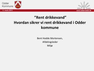 """""""Rent drikkevand"""" Hvordan sikrer vi rent drikkevand i Odder kommune"""