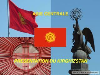PRESENTATION DU KIRGHIZSTAN