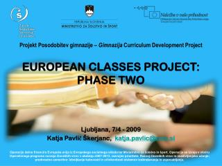Projekt Posodobitev gimnazije –  Gimnazija  Curriculum Development Project