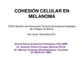 Emma Iborra-Anatomía Patológica HULAMM Dr. Antonio Piñero-Cirugía General HUVA
