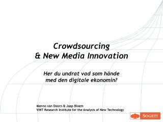 Crowdsourcing   New Media Innovation  Her du undrat vad som h nde med den digitale ekonomin
