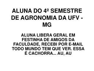 ALUNA DO 4º SEMESTRE DE AGRONOMIA DA UFV - MG