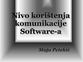 Nivo korištenja komunikacije Software-a