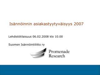 Isännöinnin asiakastyytyväisyys 2007
