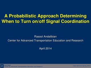 A Probabilistic Approach Determining When to Turn on/off Signal Coordination