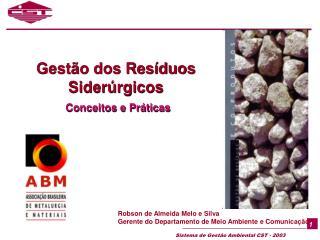 Gestão dos Resíduos Siderúrgicos Conceitos e Práticas