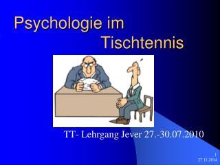 Psychologie im                       Tischtennis