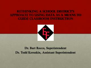 Rethinking a School District's Approach to Using Data as a Means to Guide Classroom Instruction