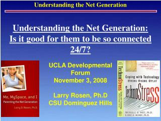 Understanding the Net Generation: Is it good for them to be so connected 24/7?