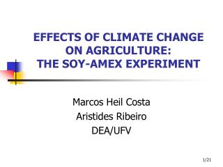 EFFECTS OF CLIMATE CHANGE ON AGRICULTURE: THE SOY-AMEX EXPERIMENT