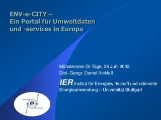 ENV-e-CITY –  Ein Portal für Umweltdaten  und  - services in Europa
