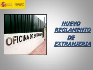 NUEVO REGLAMENTO  DE EXTRANJERIA