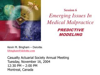 Session 6 Emerging Issues In Medical Malpractice PREDICTIVE MODELING