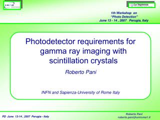 Photodetector requirements for gamma ray imaging with scintillation crystals Roberto Pani