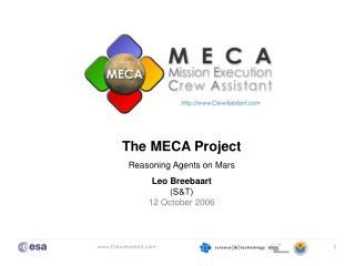 The MECA Project Reasoning Agents on Mars Leo Breebaart (S&T) 12 October 2006