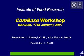 ComBase  Workshop Norwich, 17th January 2007
