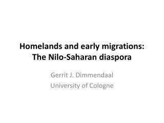 Homelands and early migrations: The Nilo-Saharan  diaspora