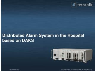 Distributed Alarm System in the Hospital based on DAKS