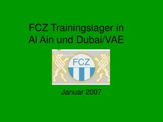 FCZ Trainingslager in Al Ain und Dubai/VAE