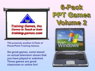 TGI presents another 6-Pack of PowerPoint Training Games.