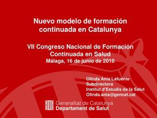 Olinda Anía Lafuente Subdirectora Institut d'Estudis de la Salut Olinda.ania@gencatt