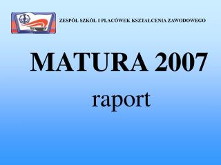 MATURA 2007